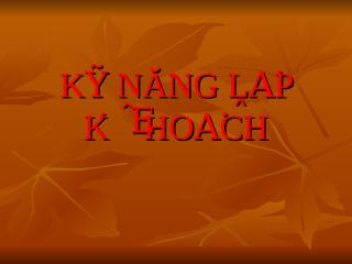 Ky nang lap Ke hoach.ppt